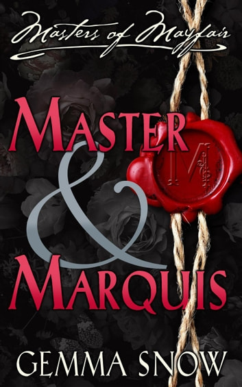 Master and Marquis - Masters of Mayfair, #2 ebook by Gemma Snow