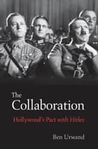 The Collaboration ebook by Ben Urwand