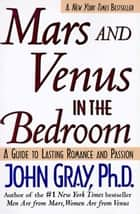Mars and Venus in the Bedroom ebook by John Gray