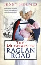The Midwives of Raglan Road ebook by