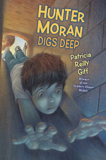 Hunter Moran Digs Deep ebook by Patricia Reilly Giff