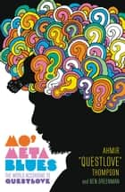 "Mo' Meta Blues - The World According to Questlove eBook par Ahmir ""Questlove"" Thompson, Ben Greenman"