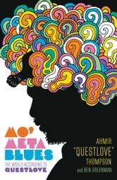 "Mo' Meta Blues - The World According to Questlove ebook by Ahmir ""Questlove"" Thompson,Ben Greenman"