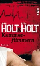 Kammerflimmern - Thriller ebook by Anne Holt, Even Holt, Gabriele Haefs