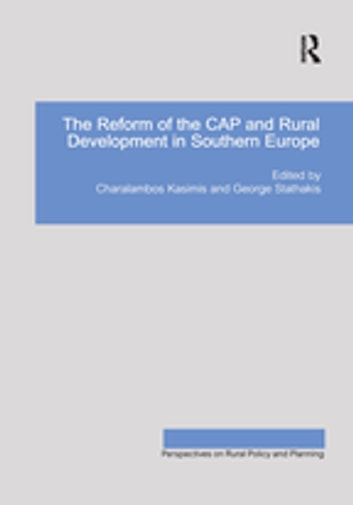 The Reform of the CAP and Rural Development in Southern Europe ebook by George Stathakis