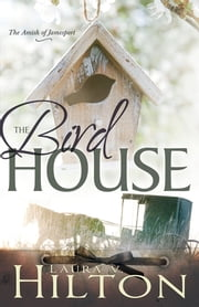 The Birdhouse ebook by Laura Hilton