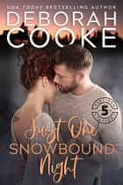 Just One Snowbound Night ebook by Deborah Cooke