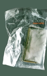 Carrying the Body - A Novel ebook by Dawn Raffel