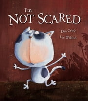 I'm Not Scared ebook by Dan Crisp,Lee Wildish