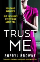 Trust Me - An absolutely gripping and unputdownable psychological thriller ebook by