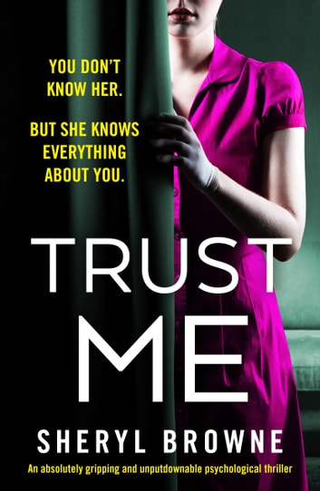 Trust Me - An absolutely gripping and unputdownable psychological thriller ebook by Sheryl Browne