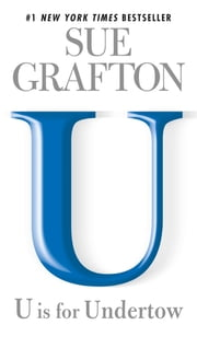 U is for Undertow - A Kinsey Millhone Novel ebook by Sue Grafton