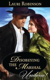 Disobeying the Marshal ebook by Lauri Robinson
