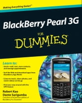 BlackBerry Pearl 3G For Dummies ebook by Robert Kao,Dante Sarigumba