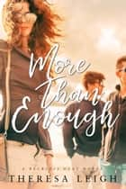 More Than Enough ebook by Theresa Leigh