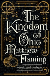The Kingdom of Ohio ebook by Matthew Flaming