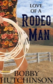 Love of a Rodeo Man ebook by Bobby Hutchinson