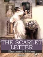 The Scarlet Letter (Illustrated Edition) ebook by Nathaniel Hawthorne, illustrated by Hugh Thomson