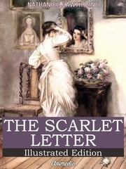 The Scarlet Letter (Illustrated Edition) ebook by Nathaniel Hawthorne,illustrated by Hugh Thomson