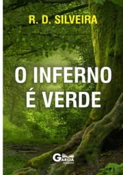 O Inferno é Verde ebook by R. D. Silveira