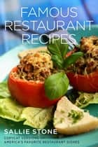 Famous Restaurant Recipes ebook by Sallie Stone