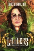 Lawless - Ironfire Legacy, #1 ebook by Janeen Ippolito