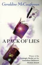 A Pack of Lies ebook by Geraldine McCaughrean