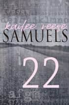 22 ebook by Kailee Reese Samuels