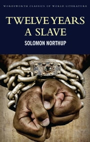 Twelve Years a Slave: Including ; Narrative of the Life of Frederick Douglass ebook by Solomon Northup,Frederick Douglass,Tom Griffith,Colin Harrison