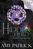 Hidden Hero - The Ancient Court, Book 3 ebook by Amy Patrick