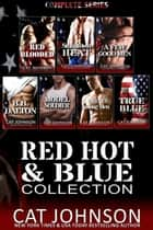 Red Hot & Blue Collection - Complete Series ebook by Cat Johnson