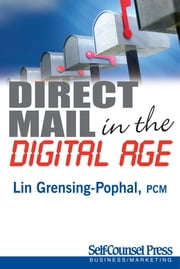 Direct Mail in the Digital Age ebook by Lin Grensing-Pophal