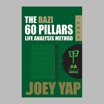 The BaZi 60 Pillars Life Analysis Method - JIA Yang Wood ebook by Yap Joey