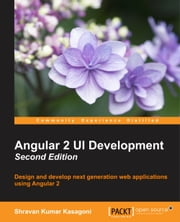 Angular 2 UI Development - Second Edition ebook by Shravan Kumar Kasagoni