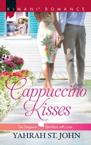 Cappuccino Kisses ebook by Yahrah St. John
