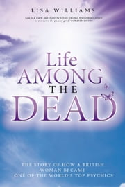 Life Among the Dead ebook by Lisa Williams