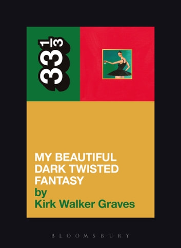 Kanye West's My Beautiful Dark Twisted Fantasy ebook by Kirk Walker Graves