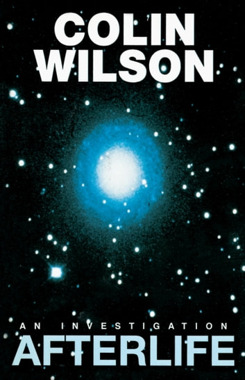 Afterlife - An Investigation ebook by Colin Wilson