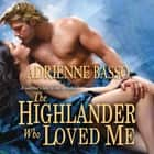 The Highlander Who Loved Me audiobook by Adrienne Basso