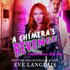 Chimera's Revenge, A audiobook by Eve Langlais