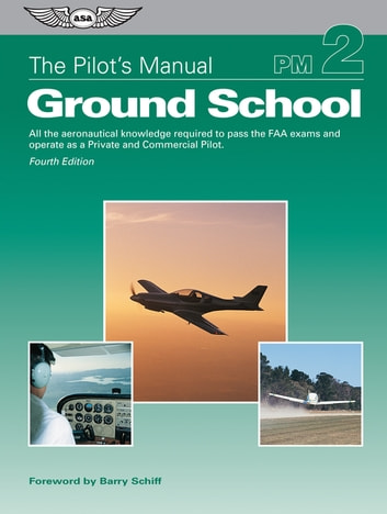 The pilots manual ground school ebook by the pilots manual the pilots manual ground school all the aeronautical knowledge required to pass the faa fandeluxe Image collections