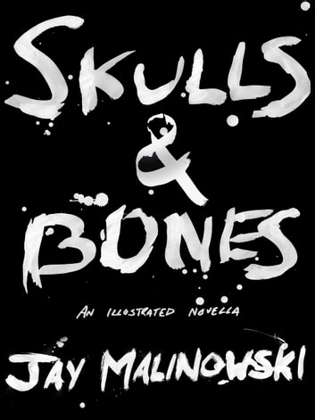 Skulls & Bones: A Novella - Fourteen Letters from a Sailor at the End of the World ebook by Jay Malinowski