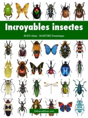 Incroyables insectes ebook by Alain Bled, Dominique Martiré