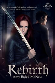 Rebirth - Book One of the Reluctant Warrior Chronicles ebook by Amy Brock McNew