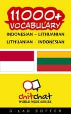 11000+ Vocabulary Indonesian - Lithuanian ebook by Gilad Soffer