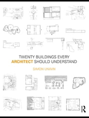 Twenty Buildings Every Architect Should Understand ebook by Simon Unwin
