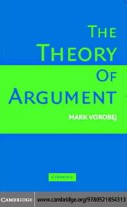 A Theory of Argument ebook by Vorobej, Mark