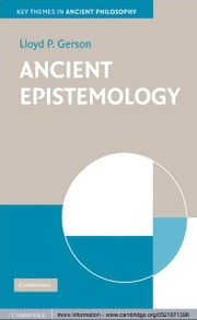 Ancient Epistemology ebook by Lloyd P. Gerson
