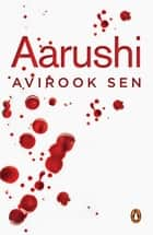 Aarushi ebook by Avirook Sen