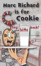 C is for Cookie - They Bite Back! ebook by